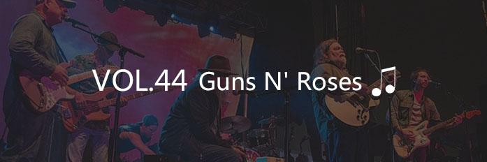 VOL.44 Guns N' Roses 将于2016重组